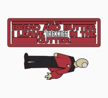 I leave Trekkies in the gutter!  (Jean Luc) by gerrorism
