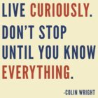 Live Curiously by Colin Wright