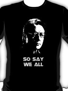 Admiral Adama : So Say We All T-Shirt