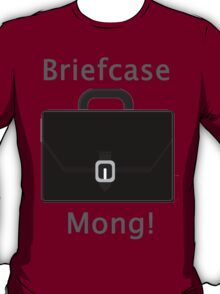 Briefcase Mong! T-Shirt