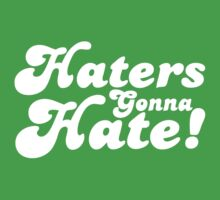 Haters Gonna Hate by roderick882