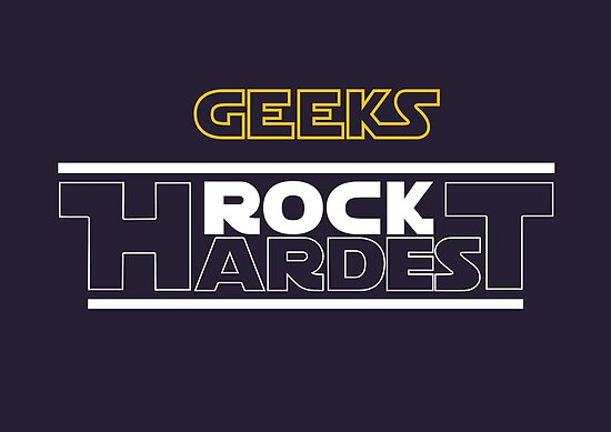 GEEKS ROCK HARDEST by w1ckerman