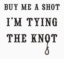 "Bachelorette Party ""Buy Me A Shot I'm Tying The Knot"" by FamilyT-Shirts"