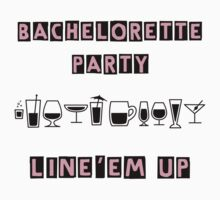 Bachelorette Party Drink Up by FamilyT-Shirts