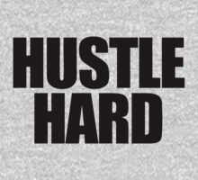 Hustle Hard by roderick882