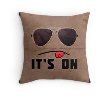 'It's On' Poster Throw Pillow