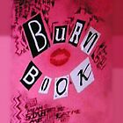 The Burn Book by ohemgeeorgia