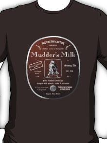 Mudder's Milk - Strong Ale (Firefly) T-Shirt