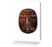 Mudder's Milk - Strong Ale (Firefly) Greeting Card