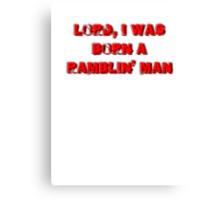 lord i was born a ramblin man Canvas Print