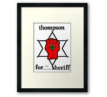 Thompson for Sheriff 2 Framed Print