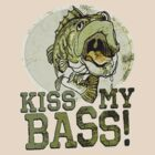 Kiss My Bass by MudgeStudios