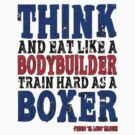 Think Like a Bodybuilder, Train like a Boxer by comoboxear