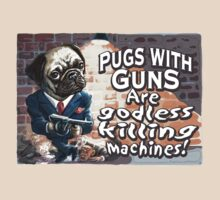 Pugs with Guns by MudgeStudios