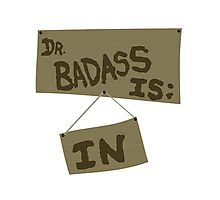 Supernatural - DR. BADASS: IS IN Photographic Print
