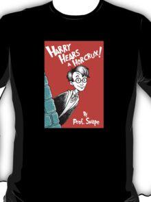 Harry Hears A Horcrux ! T-Shirt