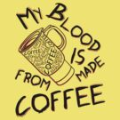 My Blood Is Made From Coffee by Barbo