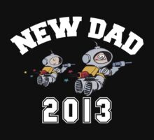 New Dad 2013 by FamilyT-Shirts