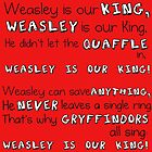 """Weasley is our King"" Poster by Lynsey Campbell"