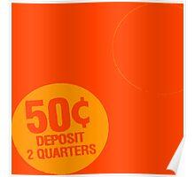 Deposit 2 Quarters Poster