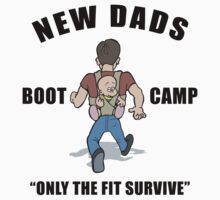 "New Father ""New Dads Boot Camp - Only The Fit Survive"" by FamilyT-Shirts"