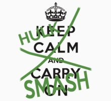 Keep Calm and Hulk Smash by bboyhyper