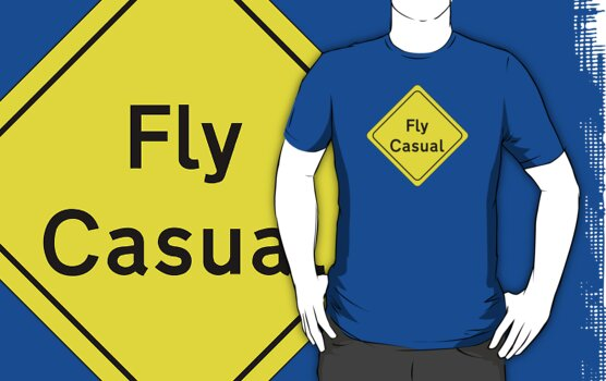 Fly Casual Sign by Technohippy