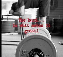 The hard...is what makes it great! by vbahns