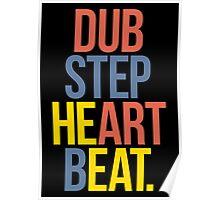 Dubstep Heart Beat. (Pun) Poster