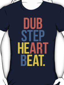Dubstep Heart Beat. (Pun) T-Shirt