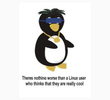 Nothing is worse than a Linux user who thinks they are cool Kids Clothes