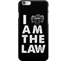 I am the law [white] iPhone Case/Skin