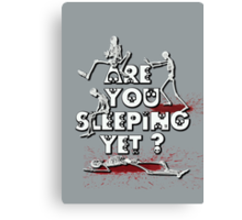 Are You Sleeping Yet ? NEW Canvas Print