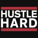 HUSTLE HARD - Run Dmc Style by CreativoDesign
