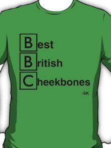 Best British Cheekbones... T-Shirt