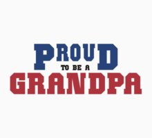"Grandpa ""Proud To Be A Grandpa"" by FamilyT-Shirts"