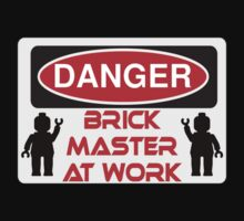 Danger Brick Master at Work Sign by Customize My Minifig  by ChilleeW