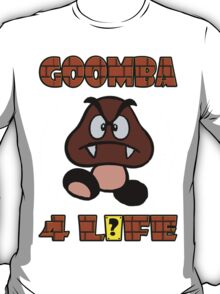 Goomba 4 Life T-Shirt