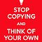 Stop Copying And Think of Your Own Ideas by jamieharrington