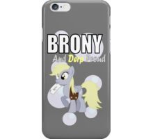 BRONY & PROUD - DH iPhone Case/Skin