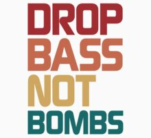 Drop Bass Not Bombs (Harmless) by DropBass