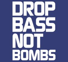 Drop Bass Not Bombs (Essential White) by DropBass