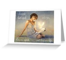 These words are spirit and they are life Greeting Card