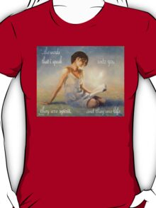 These words are spirit and they are life T-Shirt
