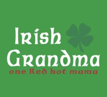 "Irish Grandma ""one red hot mama"" by FamilyT-Shirts"