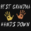 "Grandma ""Best Grandma Hands Down"" by FamilyT-Shirts"