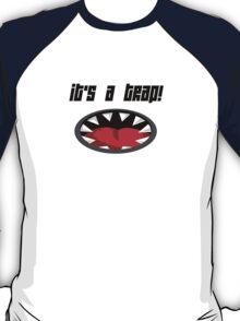 Its a Trap! T-Shirt