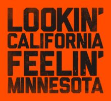 Lookin' California, Feelin' Minnesota (Black) by newdamage