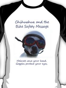 Chihuahua and the Bike Safety Message Tee and Sticker T-Shirt