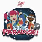 Club Paradise! by xyphious